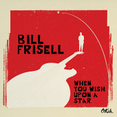 BillFrisell-WhenYouWishUponAStar-Cover72
